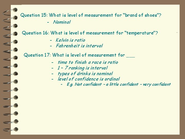 """Question 15: What is level of measurement for """"brand of shoes""""? - Nominal Question"""