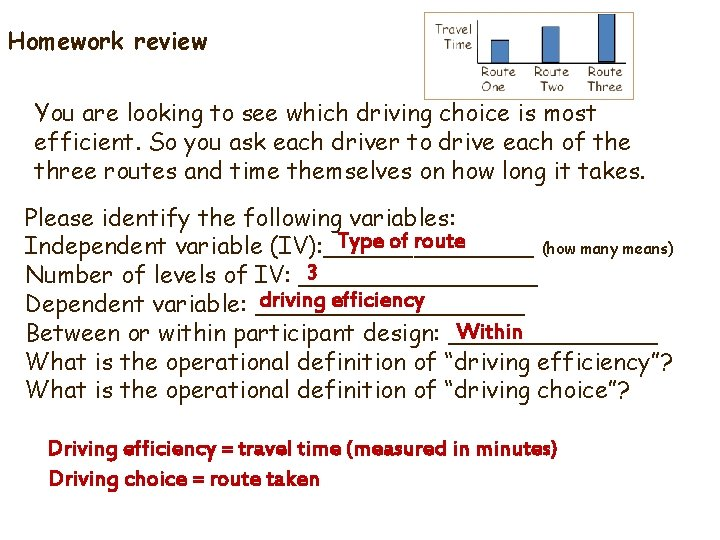 Homework review You are looking to see which driving choice is most efficient. So