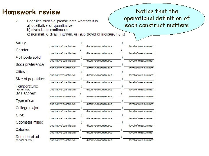 Homework review Notice that the operational definition of each construct matters