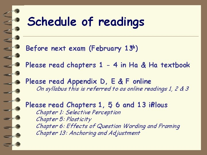 Schedule of readings Before next exam (February 13 th) Please read chapters 1 -