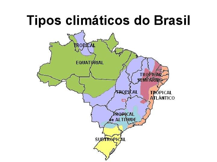 Tipos climáticos do Brasil