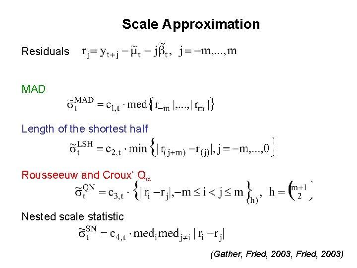 Scale Approximation Residuals MAD Length of the shortest half Rousseeuw and Croux' Qa Nested
