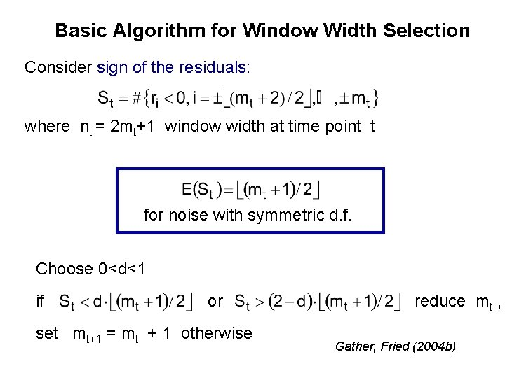 Basic Algorithm for Window Width Selection Consider sign of the residuals: where nt =