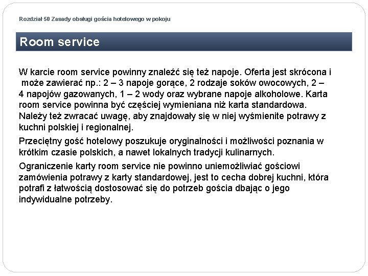 Rozdział 50 Zasady obsługi gościa hotelowego w pokoju Room service W karcie room service