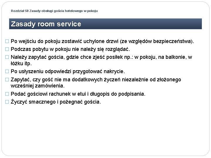 Rozdział 50 Zasady obsługi gościa hotelowego w pokoju Zasady room service � Po wejściu