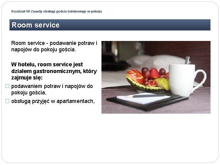 Rozdział 50 Zasady obsługi gościa hotelowego w pokoju Room service - podawanie potraw i