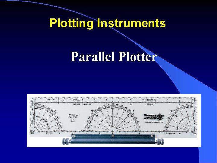 Plotting Instruments Parallel Plotter