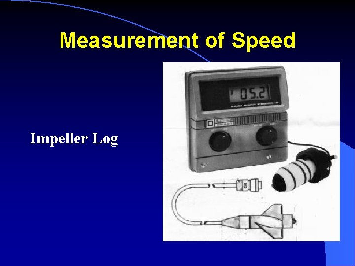 Measurement of Speed Impeller Log