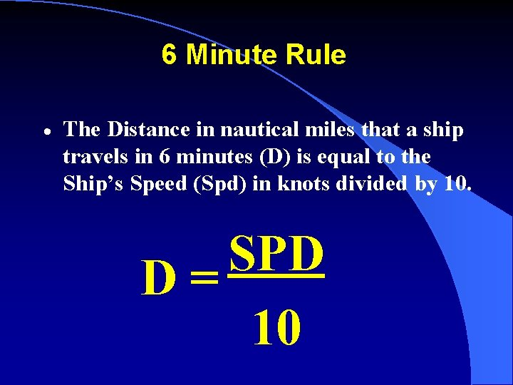 6 Minute Rule · The Distance in nautical miles that a ship travels in