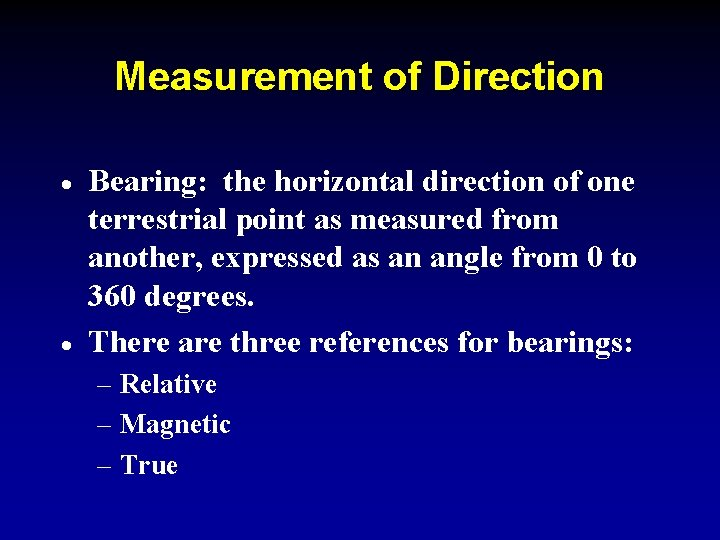 Measurement of Direction · · Bearing: the horizontal direction of one terrestrial point as