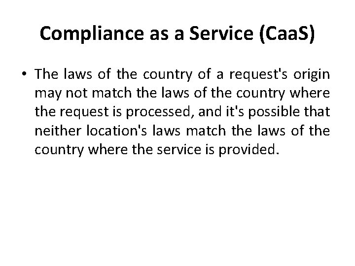 Compliance as a Service (Caa. S) • The laws of the country of a