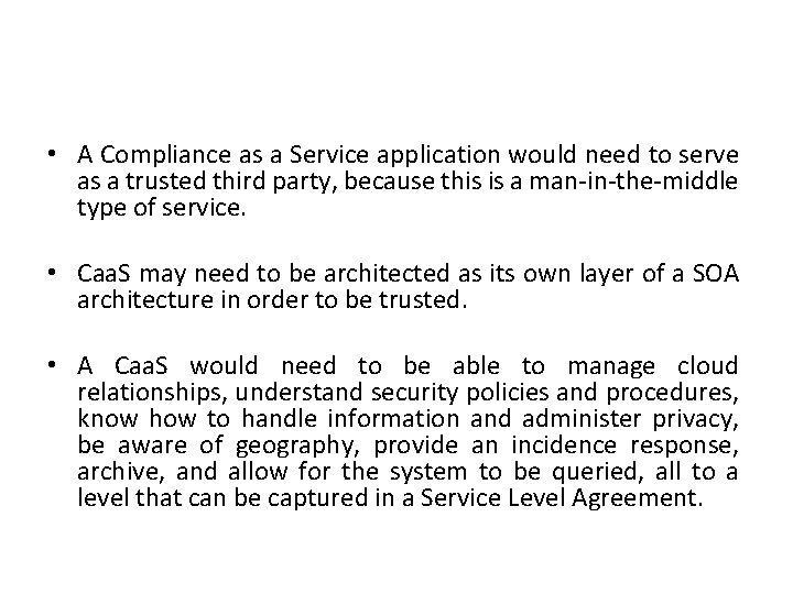 • A Compliance as a Service application would need to serve as a