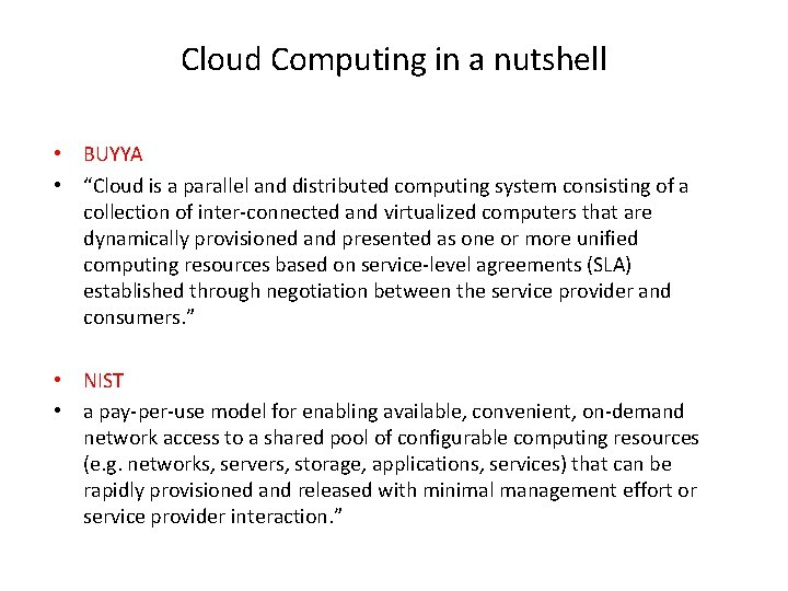 """Cloud Computing in a nutshell • BUYYA • """"Cloud is a parallel and distributed"""