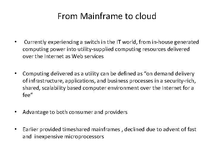 From Mainframe to cloud • Currently experiencing a switch in the IT world, from