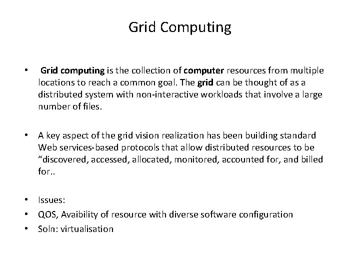 Grid Computing • Grid computing is the collection of computer resources from multiple locations