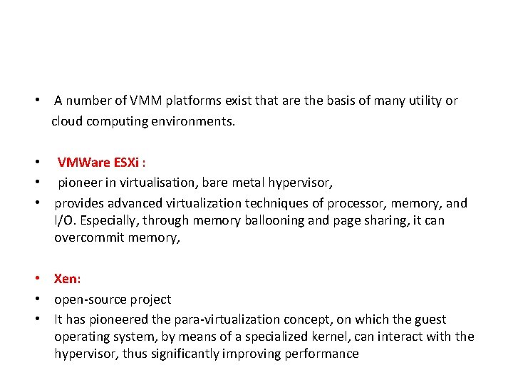 • A number of VMM platforms exist that are the basis of many