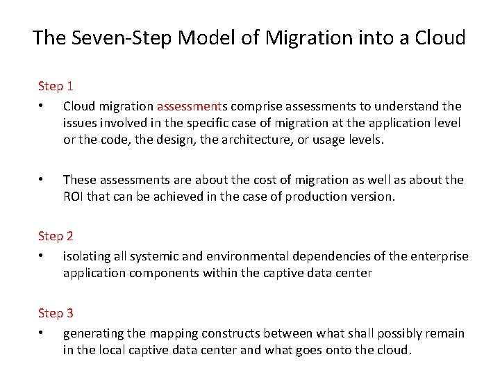 The Seven-Step Model of Migration into a Cloud Step 1 • Cloud migration assessments