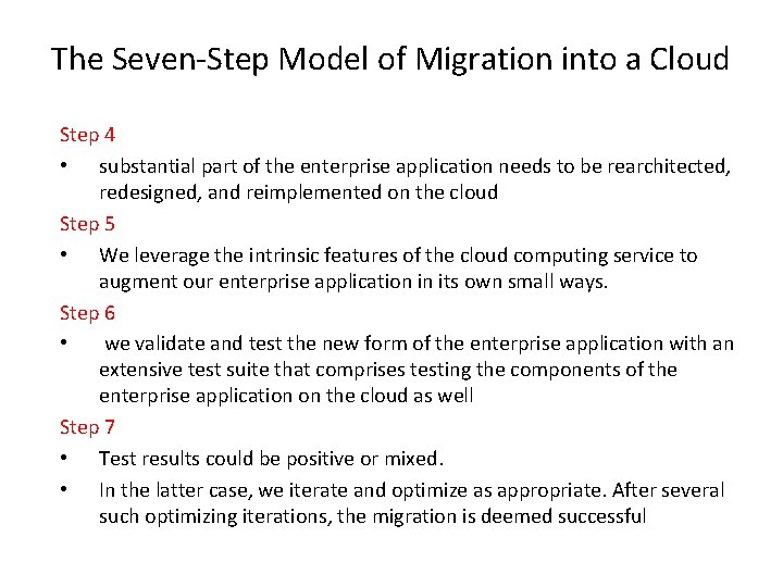 The Seven-Step Model of Migration into a Cloud Step 4 • substantial part of