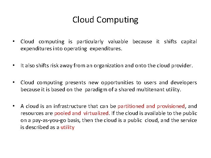 Cloud Computing • Cloud computing is particularly valuable because it shifts capital expenditures into