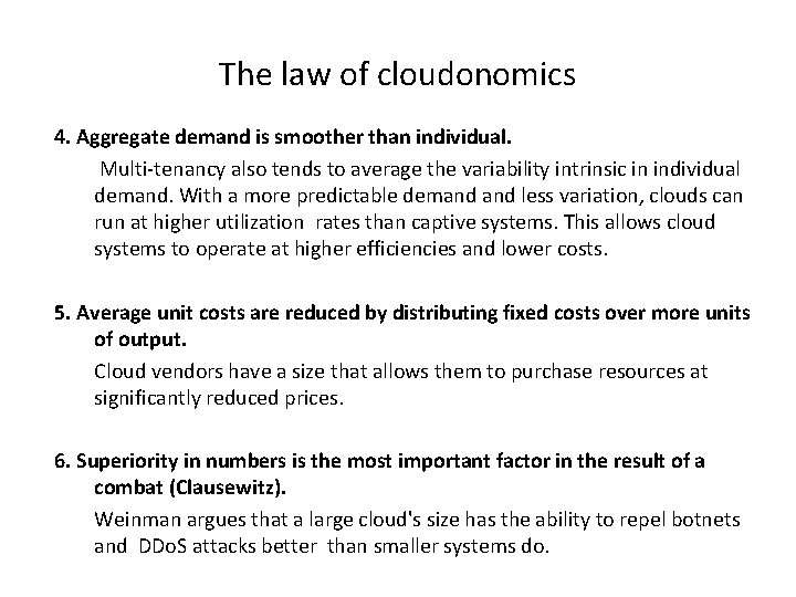 The law of cloudonomics 4. Aggregate demand is smoother than individual. Multi-tenancy also tends