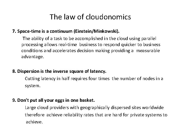 The law of cloudonomics 7. Space-time is a continuum (Einstein/Minkowski). The ability of a