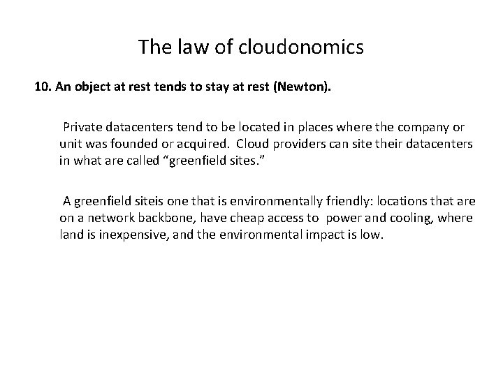The law of cloudonomics 10. An object at rest tends to stay at rest