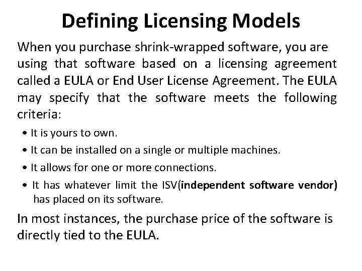 Defining Licensing Models When you purchase shrink-wrapped software, you are using that software based