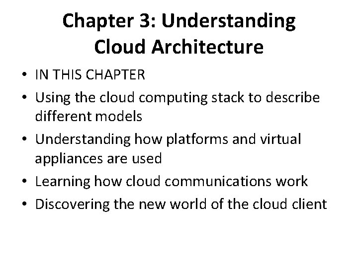 Chapter 3: Understanding Cloud Architecture • IN THIS CHAPTER • Using the cloud computing