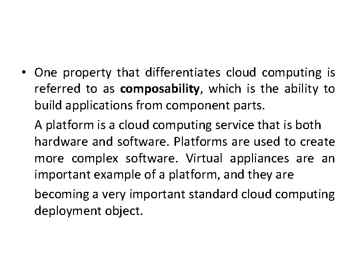 • One property that differentiates cloud computing is referred to as composability, which