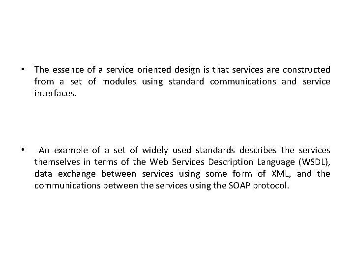 • The essence of a service oriented design is that services are constructed