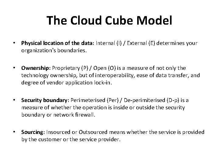 The Cloud Cube Model • Physical location of the data: Internal (I) / External