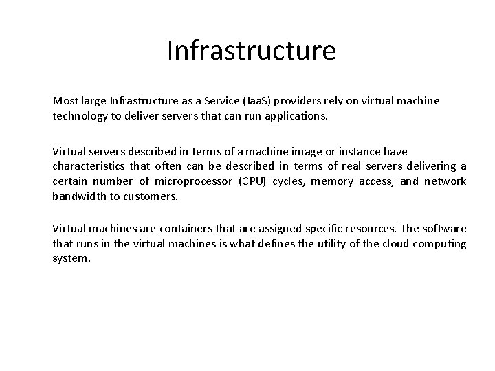 Infrastructure Most large Infrastructure as a Service (Iaa. S) providers rely on virtual machine