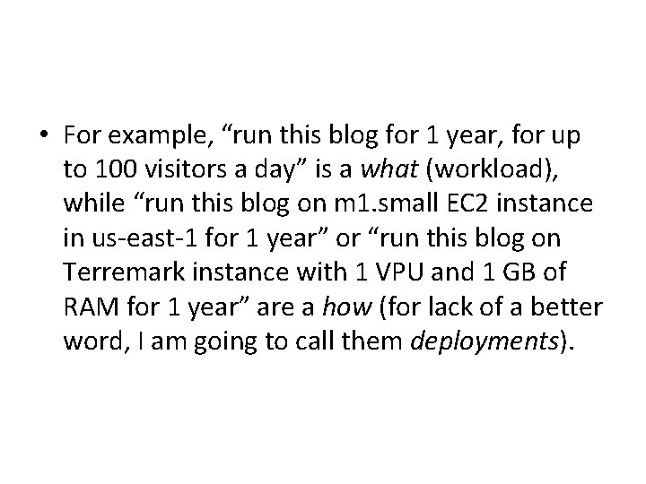 """• For example, """"run this blog for 1 year, for up to 100"""
