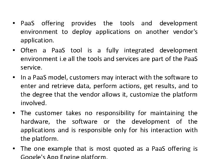 • Paa. S offering provides the tools and development environment to deploy applications