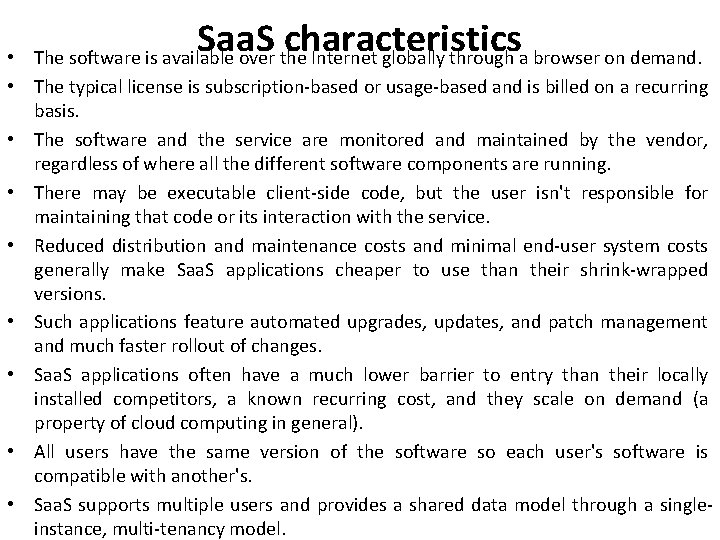 Saa. S characteristics The software is available over the Internet globally through a browser