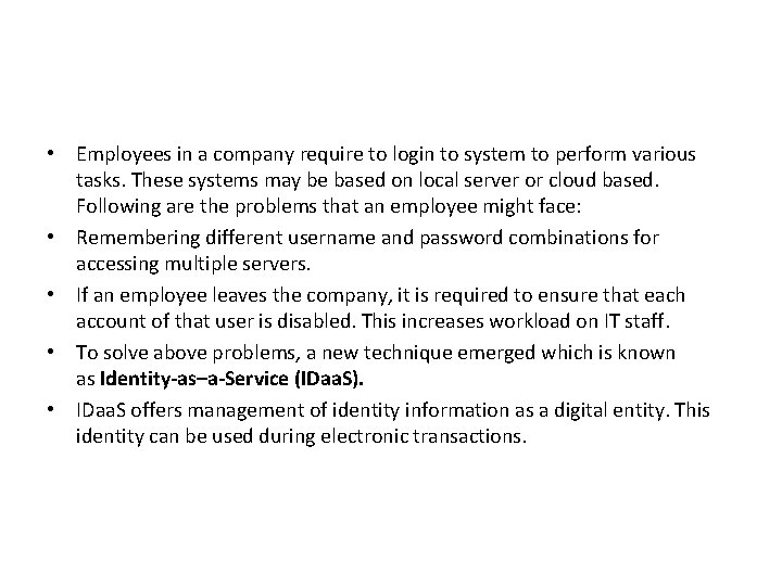 • Employees in a company require to login to system to perform various