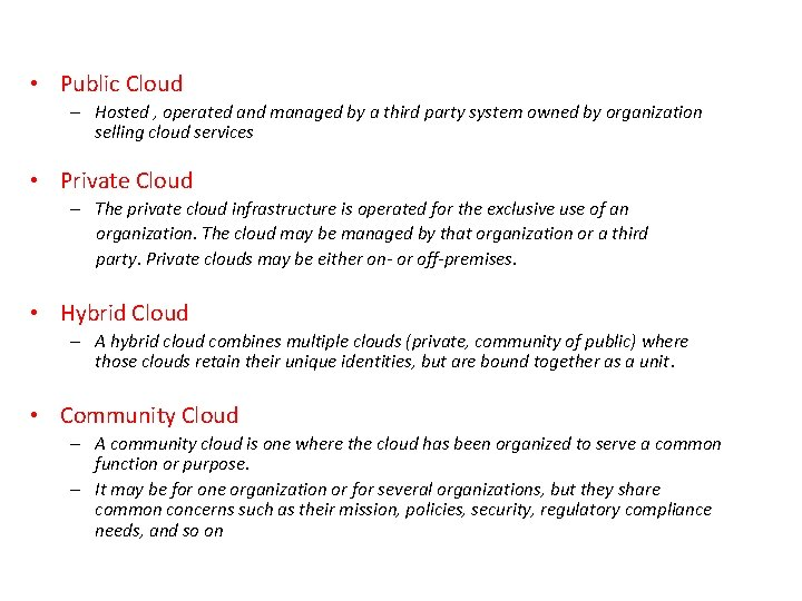 • Public Cloud – Hosted , operated and managed by a third party