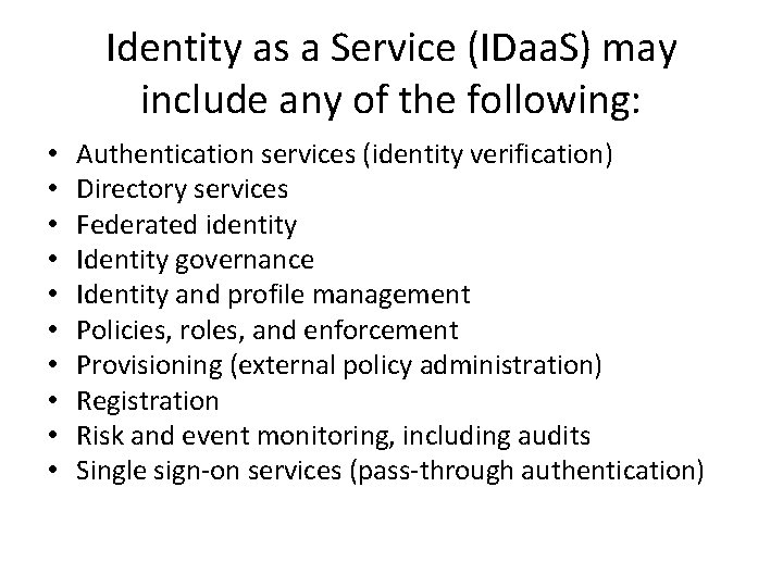 Identity as a Service (IDaa. S) may include any of the following: • •