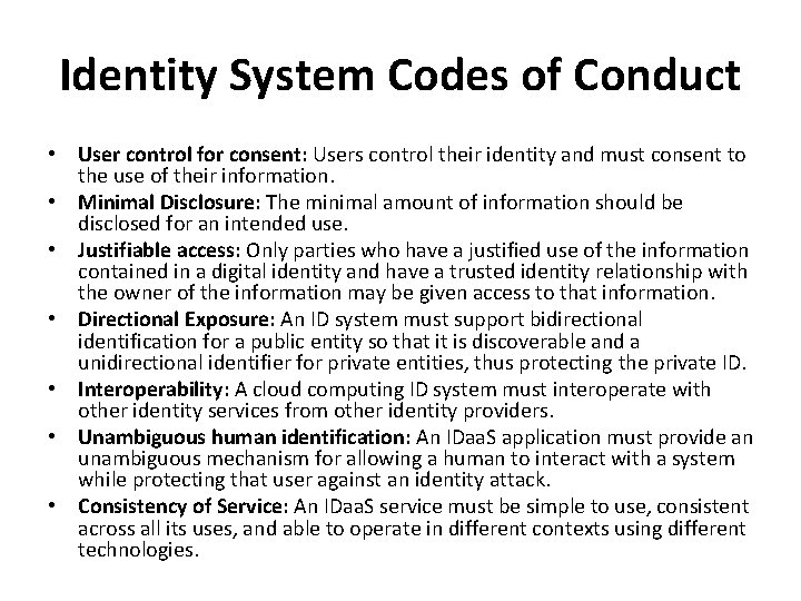 Identity System Codes of Conduct • User control for consent: Users control their identity