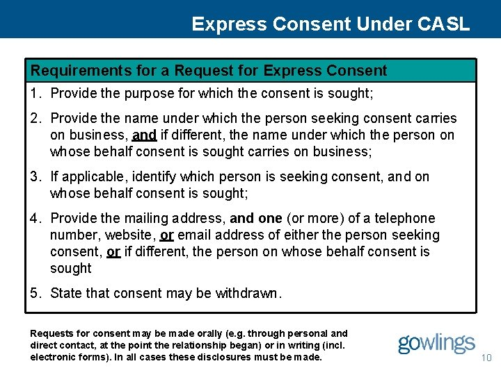 Express Consent Under CASL Requirements for a Request for Express Consent 1. Provide the