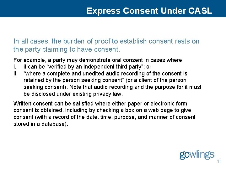 Express Consent Under CASL In all cases, the burden of proof to establish consent