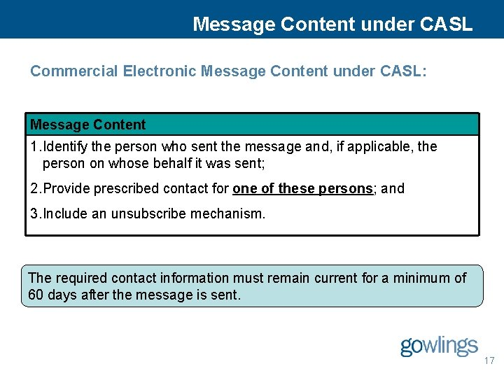 Message Content under CASL Commercial Electronic Message Content under CASL: Message Content 1. Identify