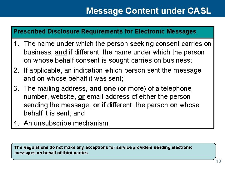 Message Content under CASL Prescribed Disclosure Requirements for Electronic Messages 1. The name under