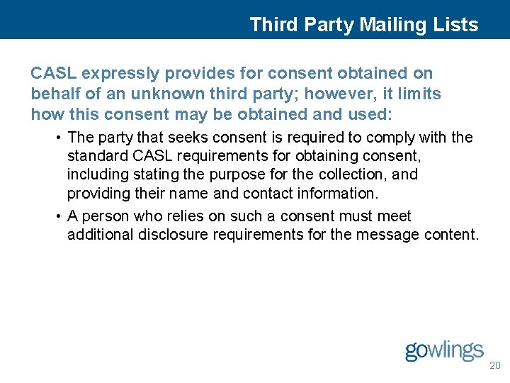 Third Party Mailing Lists CASL expressly provides for consent obtained on behalf of an