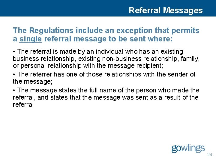 Referral Messages The Regulations include an exception that permits a single referral message to