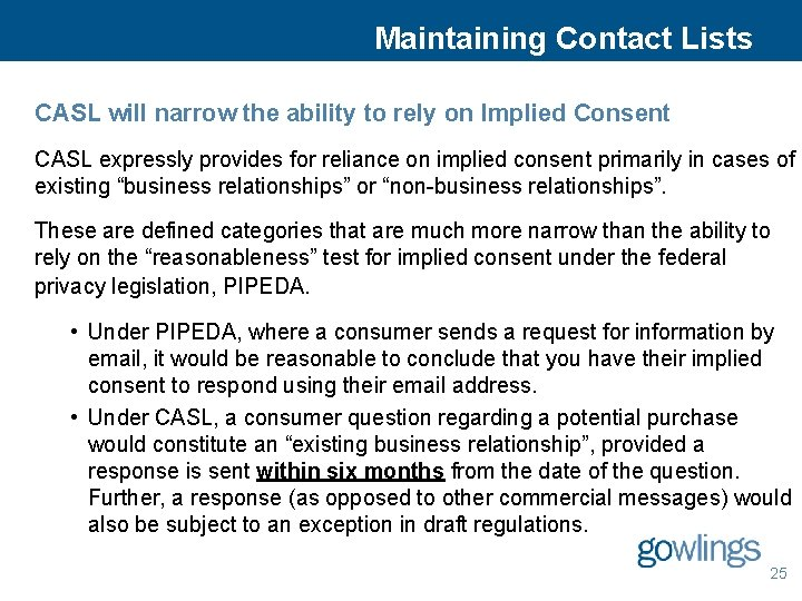 Maintaining Contact Lists CASL will narrow the ability to rely on Implied Consent CASL