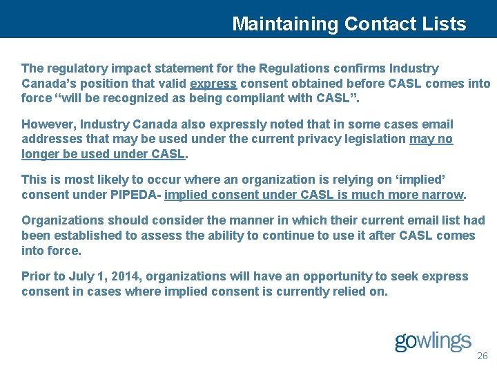 Maintaining Contact Lists The regulatory impact statement for the Regulations confirms Industry Canada's position