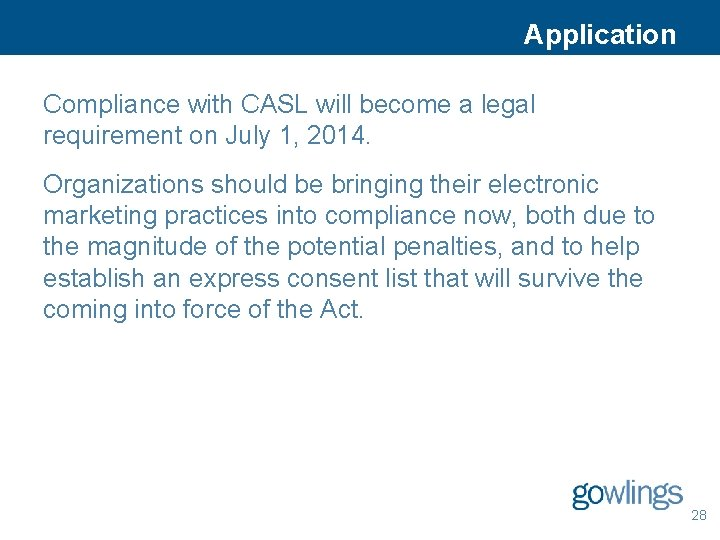 Application Compliance with CASL will become a legal requirement on July 1, 2014. Organizations