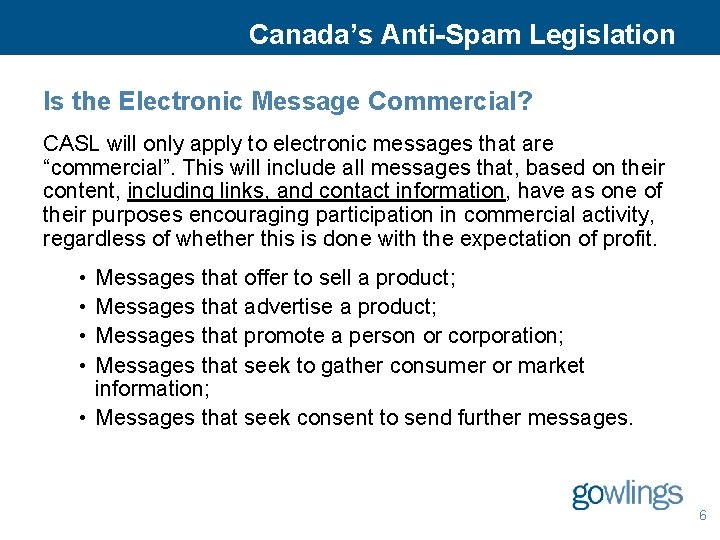 Canada's Anti-Spam Legislation Is the Electronic Message Commercial? CASL will only apply to electronic