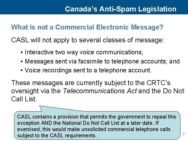 Canada's Anti-Spam Legislation What is not a Commercial Electronic Message? CASL will not apply
